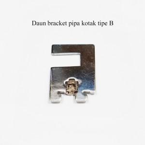 DAUN BRACKET PIPA KOTAK TIPE B